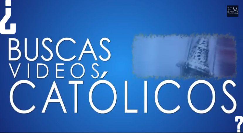 ¿Buscas Videos Católicos?