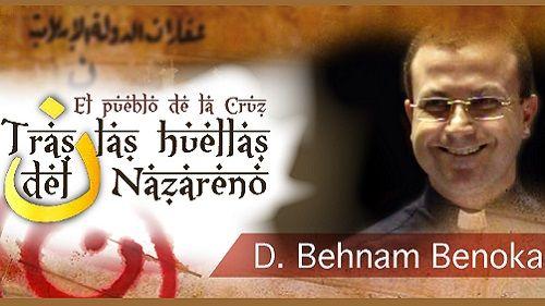 Tras las huellas del Nazareno: P. Behnam Benoka